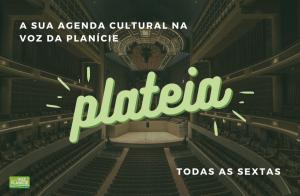 Plateia - propostas culturais semanais