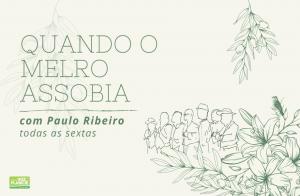Quando o Melro Assobia - Rubrica de cante alentejano do músico Paulo Ribeiro