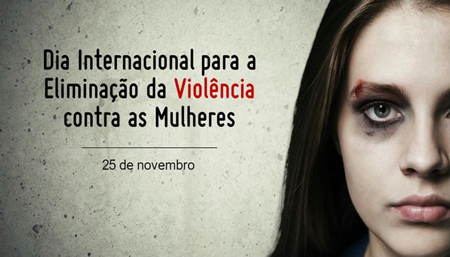 Dia Internacional da Violência Contra as Mulheres