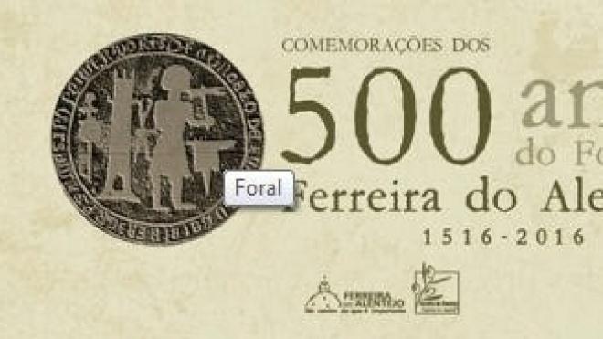 500 anos da História de Ferreira do Alentejo