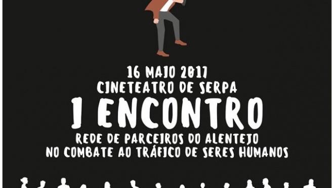 Combate ao Tráfico de Seres Humanos é tema de reflexão em Serpa