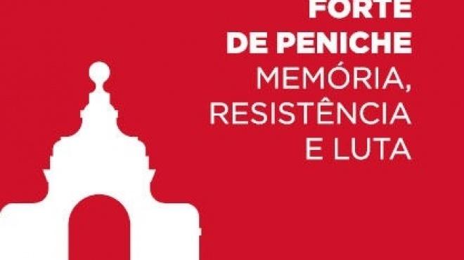 """""""Forte de Peniche-memória, resistência e luta"""" apresentado em Beja"""