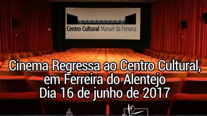 Cinema de regresso ao Centro Cultural Manuel da Fonseca em Ferreira do Alentejo