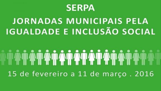 Jornadas Municipais pela Igualdade e Inclusão Social em Serpa