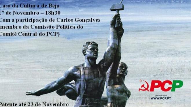 PCP assinala Centenário da Revolução de Outubro com exposição
