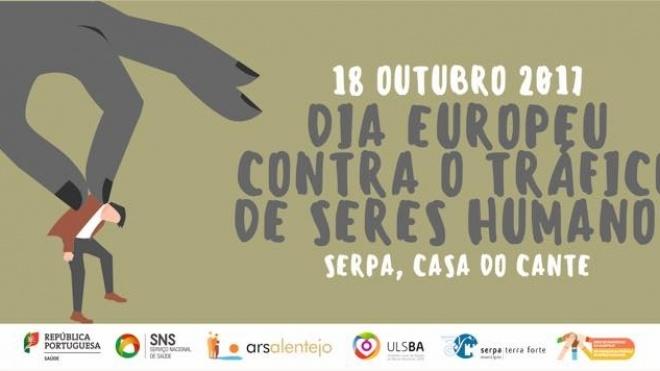 Dia Europeu contra o Tráfico de Seres Humanos assinalado em Serpa