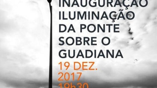 Inauguração da iluminação na ponte sobre o rio Guadiana