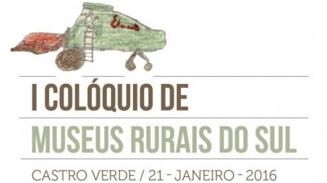I Colóquio de Museus Rurais do Sul em Castro Verde