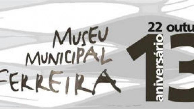 13º aniversário do Museu Municipal de Ferreira do Alentejo