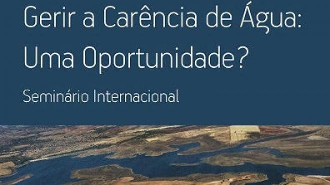 """""""Gerir a Carência de Água: Uma oportunidade?"""" é tema de seminário em Beja"""