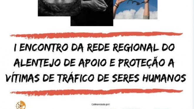 I Encontro da Rede Regional do Alentejo de Apoio e Proteção a Vítimas de Tráfico de Seres Humanos