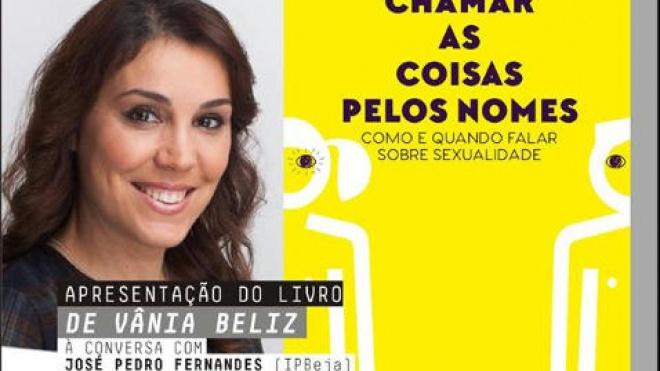 """Vânia Beliz apresenta """"Chamar as coisas pelos nomes"""" em Beja"""
