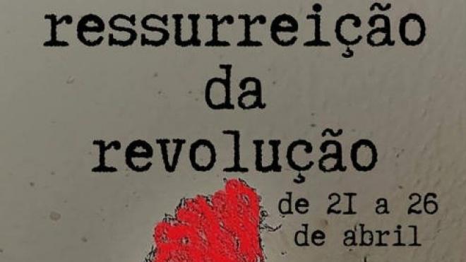 """""""Ressurreição da Revolução"""" propõe música e poesia das 18.00 às 24.00 horas"""