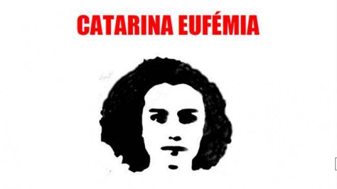 BE homenageia hoje Catarina Eufémia