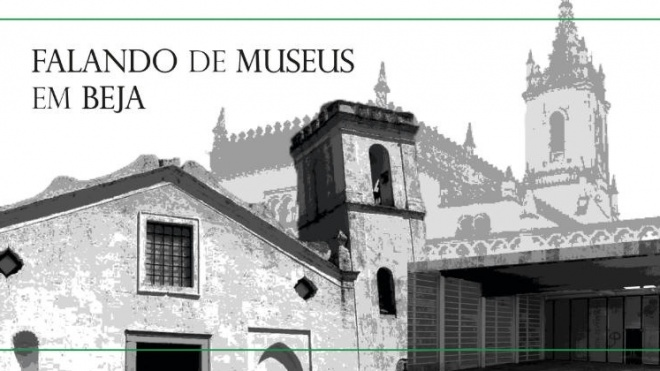 """""""Falando de Museus em Beja"""" realiza-se hoje na Biblioteca da cidade"""