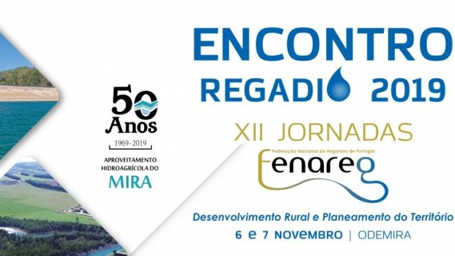 """Encontro Regadio 2019 """"XII Jornadas FENAREG"""" em Odemira"""