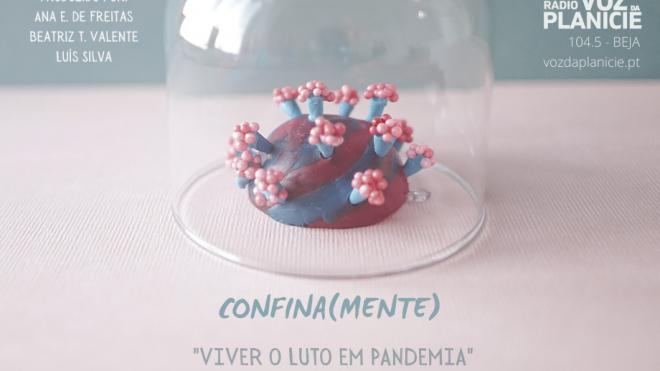 5º episódio Confina(mente): Viver o luto em pandemia