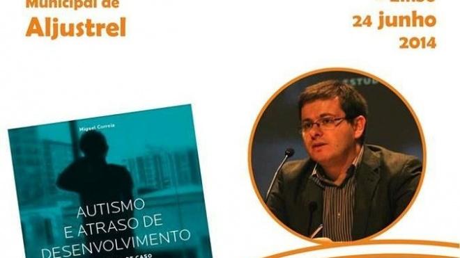"Aljustrel apresenta ""Autismo e Atraso de Desenvolvimento"""