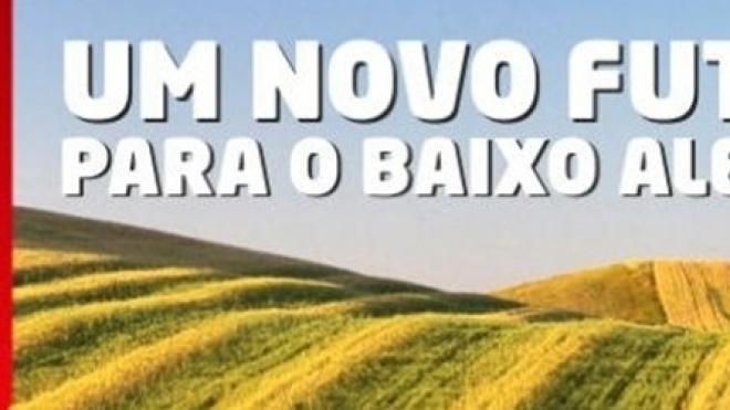 """""""A mesma cara em Lisboa e em Beja na defesa do Baixo Alentejo"""""""