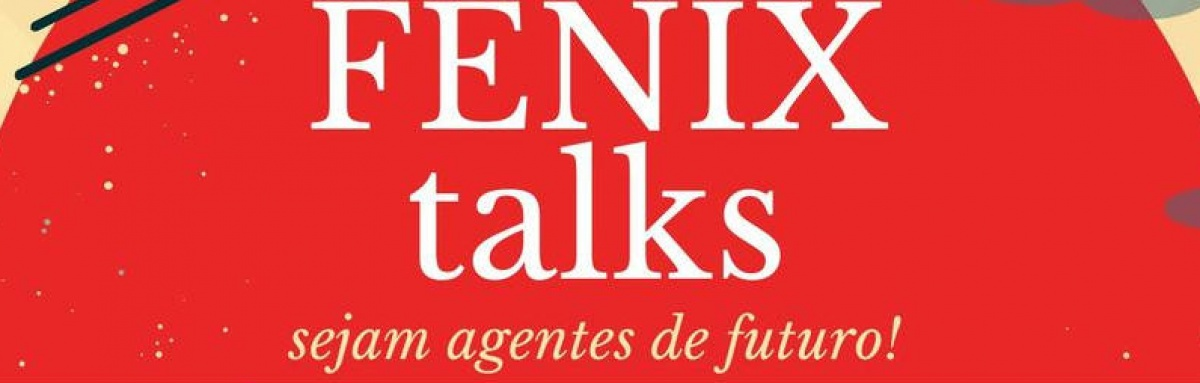 """""""FENIX Talks"""": 3ª sessão é hoje e é sobre os projetos """"Com_Vida"""" e """"100IDADE"""""""