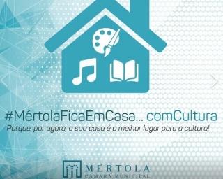Câmara de Mértola convida a ficar em casa ...com Cultura
