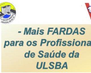 """Iniciativa: """"Mais fardas para os profissionais de saúde da ULSBA"""""""