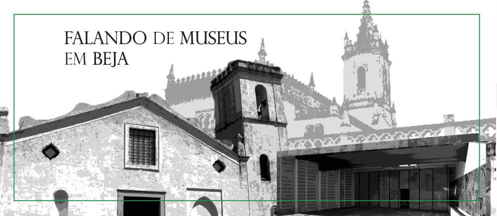 Falando de Museus em Beja