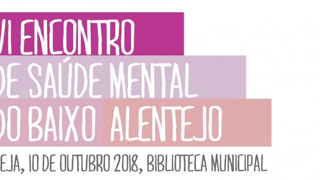 Beja recebe VI Encontro de Saúde Mental do Baixo Alentejo