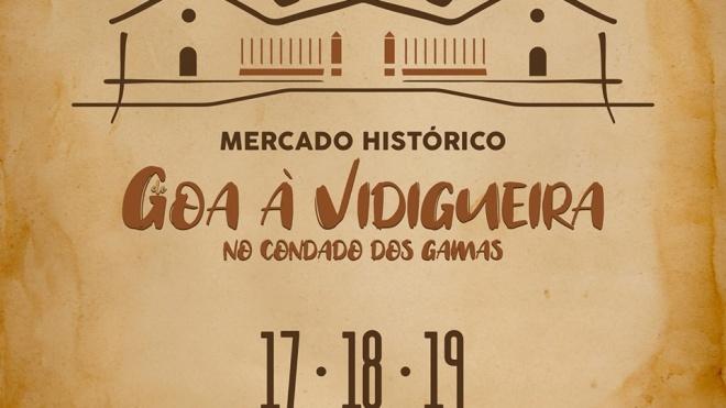 """Mercado Histórico """"De Goa à Vidigueira, no Condado dos Gama"""""""