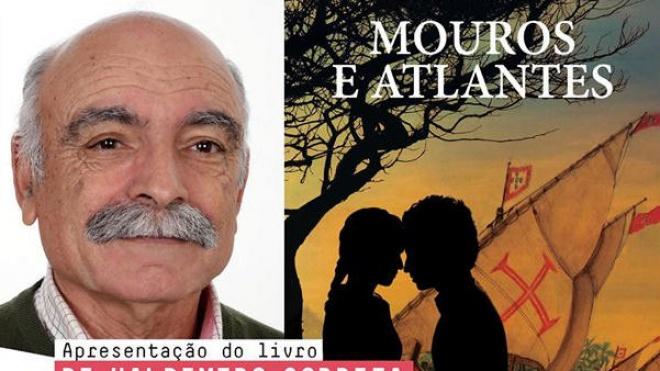 """Apresentação do livro """"Mouros e Atlantes"""" de Valdemiro Correia"""