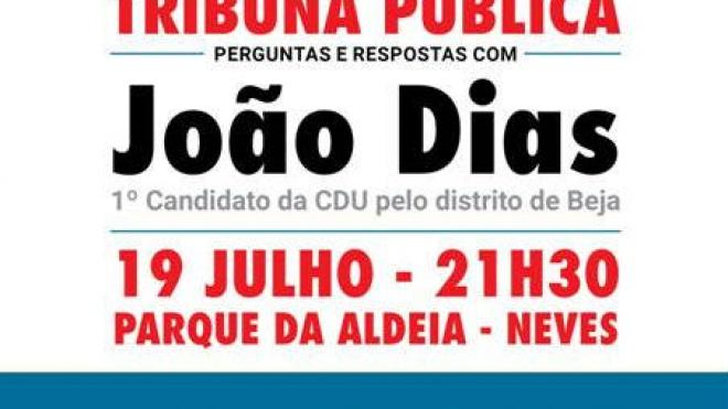 CDU realiza hoje Tribuna Pública com João Dias nas Neves