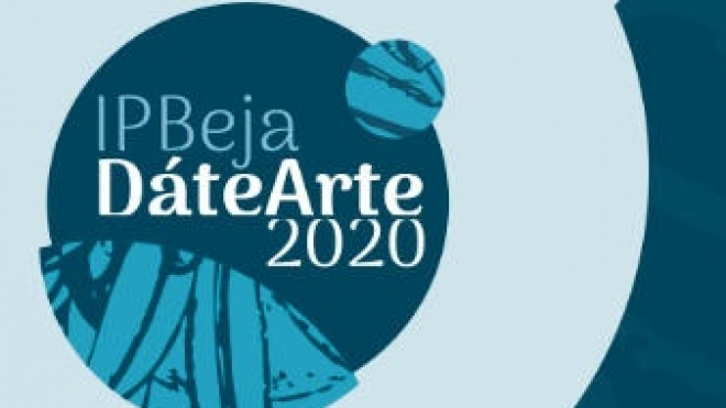 Já está fechado o cartaz IPBejaDáteArte 2020