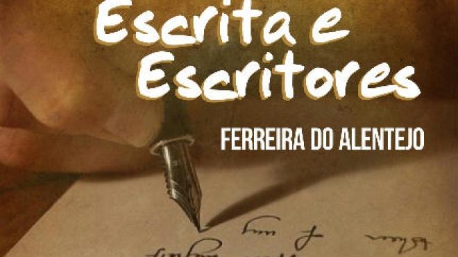 Ferreira do Alentejo: recebe I Encontro de Escrita e Escritores do concelho