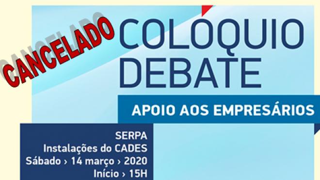 """Serpa: Colóquio """"Apoio aos Empresários"""" foi cancelado"""