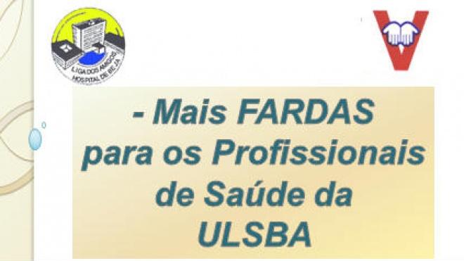 """""""Mais fardas para os profissionais de saúde da ULSBA"""""""