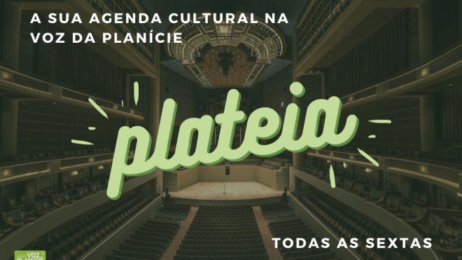 """""""Plateia"""": para ouvir hoje na Voz da Planície a partir das 19.00 horas"""