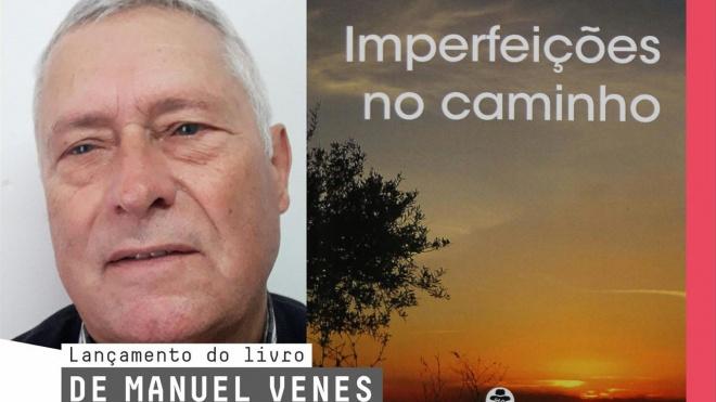 """Manuel Venes apresenta hoje na Biblioteca de Beja o livro """"Imperfeições no Caminho"""""""