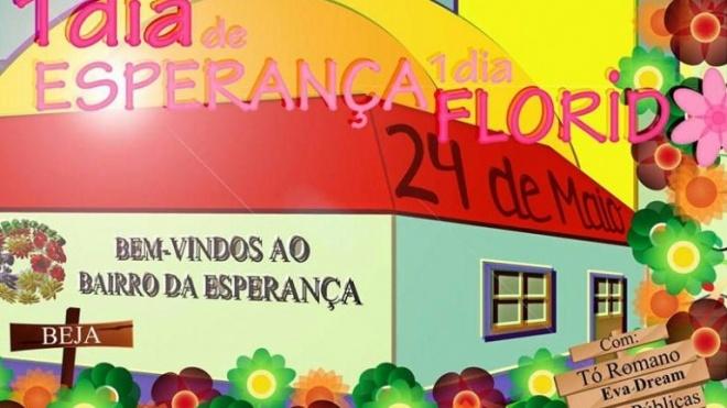 """""""Um dia de Esperança, um dia Florido"""""""