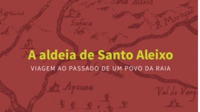 """Lançamento do livro """"A aldeia de Santo Aleixo-viagem ao passado de um povo da raia"""""""