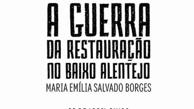 """""""Guerra da Restauração no Baixo Alentejo"""" é tema de conferência"""
