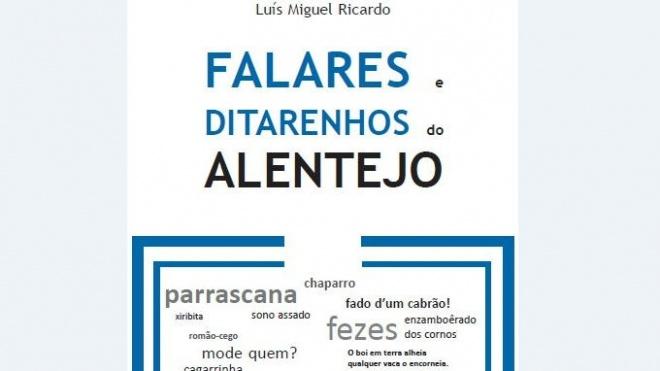 """""""Falares e Ditarenhos do Alentejo"""" é apresentado em Beja"""