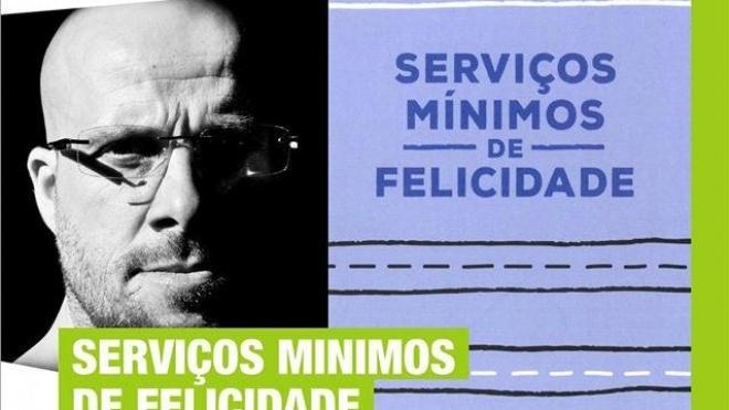 """""""Serviço Mínimos de Felicidade"""" de Paulo Kellerman com apresentação em Beja"""