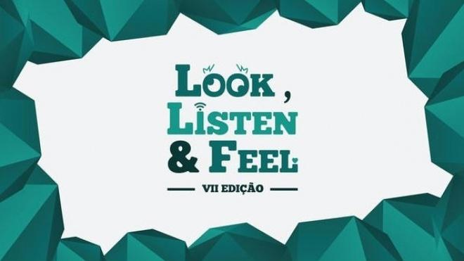 """""""Look, Listen & Feel - VII Edição"""" realiza-se hoje"""
